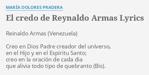 EL CREDO DE REYNALDO ARMAS LYRICS by MARA DOLORES PRADERA