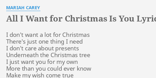 Mariah Carey All I Want For Christmas Is You Lyrics.All I Want For Christmas Is You Lyrics By Mariah Carey I