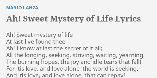 AH! SWEET MYSTERY OF LIFE