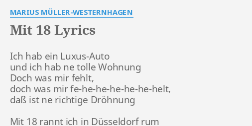 Mit 18 Lyrics By Marius Müller Westernhagen Ich Hab Ein Luxus Auto