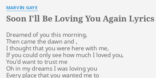 Soon i ll be loving you again lyrics