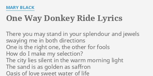 One Way Donkey Ride Lyrics By Mary Black There You May Stand