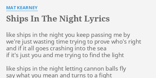 SHIPS IN THE NIGHT LYRICS By MAT KEARNEY Like Ships In The