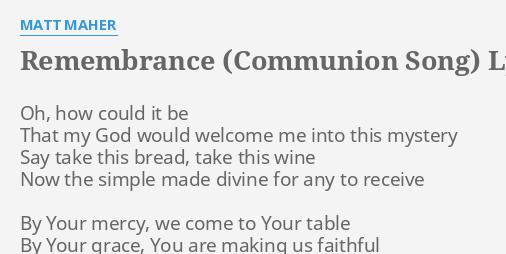 Remembrance communion song lyrics by matt maher oh how could it remembrance communion song lyrics by matt maher oh how could it stopboris Images