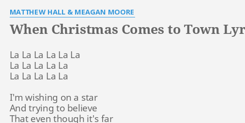 when christmas comes to town lyrics by matthew hall meagan moore la la la la - When Christmas Comes To Town