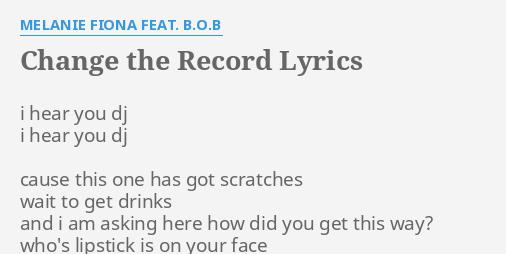 Change The Record Lyrics By Fiona Feat B O B I Hear You Dj