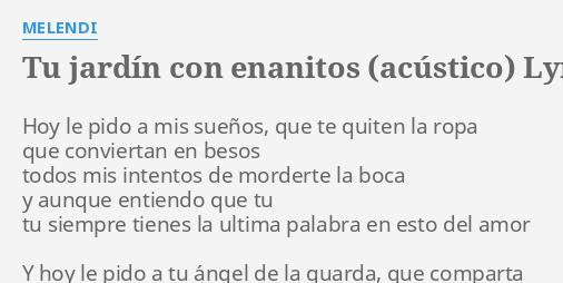 Tu Jardin Con Enanitos Acustico Lyrics By Melendi Hoy Le Pido A