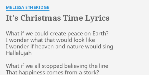 """IT'S CHRISTMAS TIME"" LYRICS by MELISSA ETHERIDGE: What if we could."