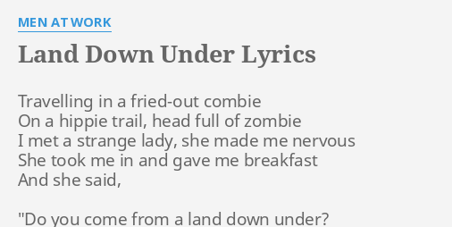 Land Down Under Lyrics By Men At Work Travelling In A Fried Out