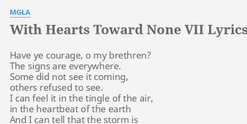With Hearts Toward None Vii Lyrics By Mgła Have Ye Courage O