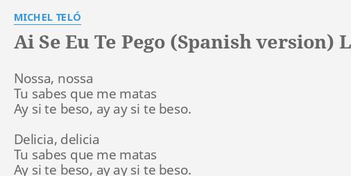 Ai Se Eu Te Pego Spanish Version Lyrics By Michel Teló Nossa Nossa Tu Sabes