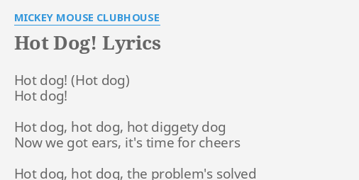 Mickey Mouse Hot Dog Hot Diggity Dog Lyrics