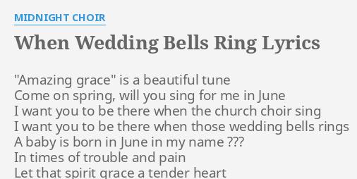 WHEN WEDDING BELLS RING LYRICS By MIDNIGHT CHOIR Amazing Grace Is A