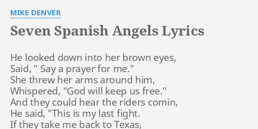 Seven Spanish Angels Lyrics By Mike Denver He Looked Down Into