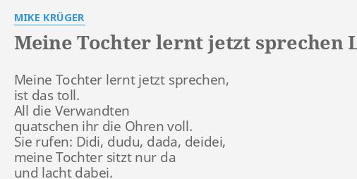 Meine Tochter Lernt Jetzt Sprechen Lyrics By Mike Krüger