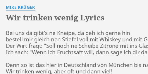 Wir Trinken Wenig Lyrics By Mike Krüger Bei Uns Da Gibts