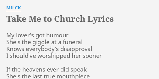 Take Me To Church Lyrics By Milck My Lover S Got Humour