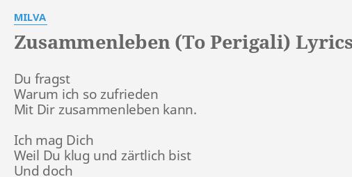 Zusammenleben To Perigali Lyrics By Milva Du Fragst Warum Ich