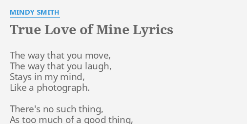 True Love Of Mine Lyrics By Mindy Smith The Way That You