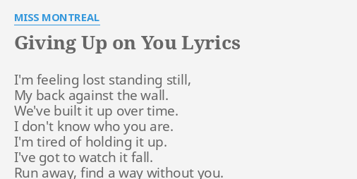Giving Up On You Lyrics By Miss Montreal I M Feeling Lost Standing