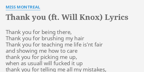 Thank You Ft Will Knox Lyrics By Miss Montreal Thank You For Being