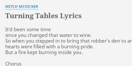 Turning Tables Lyrics By Mitch Mcvicker It D Been Some Time