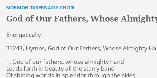 God of our fathers whose almighty hand lyrics by mormon tabernacle god of our fathers whose almighty hand lyrics by mormon tabernacle choir energetically 31243 hymns god thecheapjerseys Images