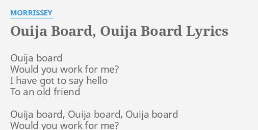 Ouija Board Ouija Board Lyrics By Morrissey Ouija Board
