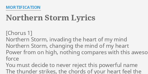 Northern Storm Lyrics By Mortification Northern Storm Invading The
