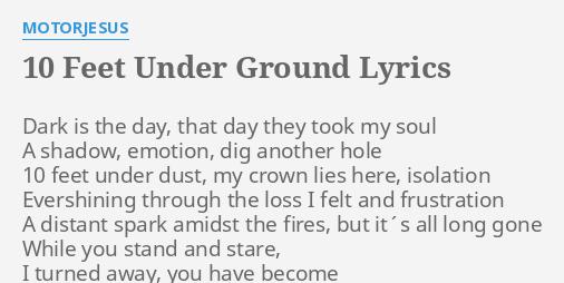 10 Feet Under Ground Lyrics By Motorjesus Dark Is The Day