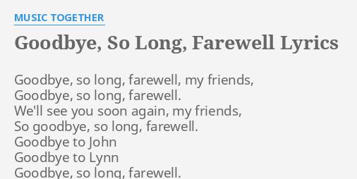goodbye so long farewell lyrics by music together goodbye so long farewell