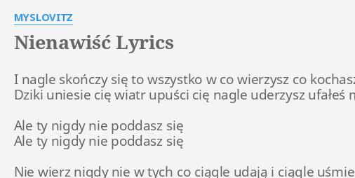 Nienawisc Lyrics By Myslovitz I Nagle Skonczy Sie