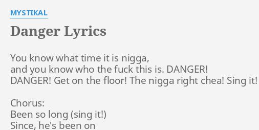 Danger Lyrics By Mystikal You Know What Time