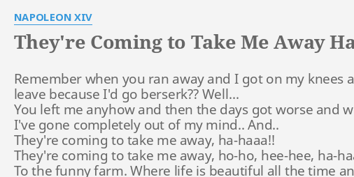 they re coming to take me away ha haa lyrics by napoleon xiv
