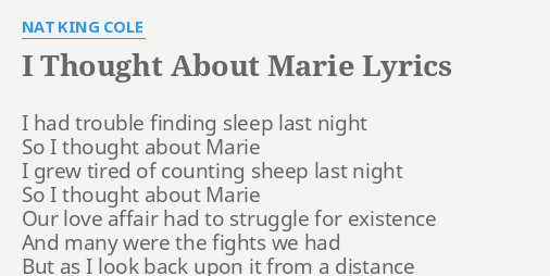 I THOUGHT ABOUT MARIE LYRICS By NAT KING COLE Had Trouble Finding