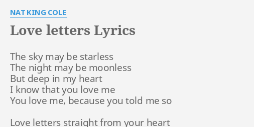 LOVE LETTERS LYRICS By NAT KING COLE The Sky May Be