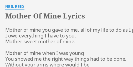 Mother Of Mine Lyrics By Neil Reid Mother Of Mine You