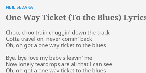 One Way Ticket To The Blues Lyrics By Neil Sedaka Choo Choo Train Chuggin
