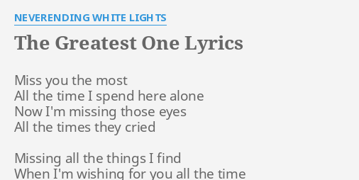 The Greatest One Lyrics By Neverending White Lights Miss You The