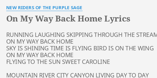 On My Way Back Home Lyrics By New Riders Of The Purple Sage