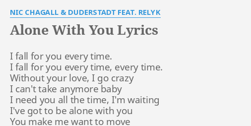 Alone With You Lyrics By Nic Chagall Duderstadt Feat Relyk I