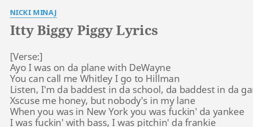Itty Biggy Piggy Lyrics By Nicki Minaj Ayo I Was On Nicki minaj only lyrics & video : itty biggy piggy lyrics by nicki minaj