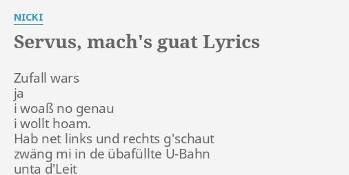 Servus Machs Guat Lyrics By Nicki Zufall Wars Ja I
