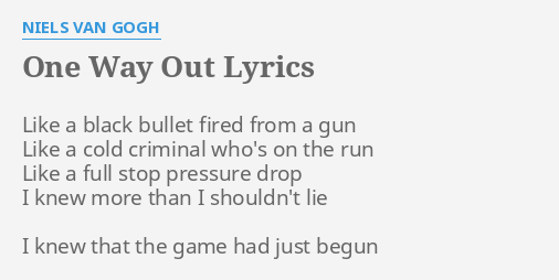 One Way Out Lyrics By Niels Van Gogh Like A Black Bullet
