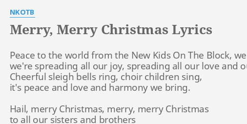 merry merry christmas lyrics by nkotb peace to the world - Sisters White Christmas Lyrics