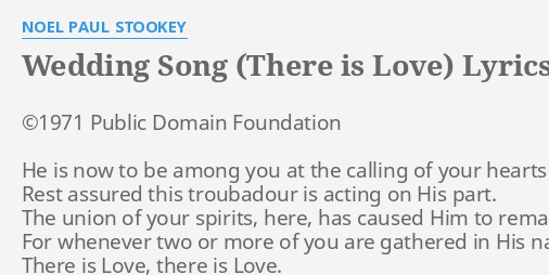 Wedding Song There Is Love.Wedding Song There Is Love Lyrics By Noel Paul Stookey C 1971