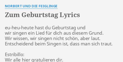 Zum Geburtstag Lyrics By Norbert Und Die Feiglinge Eu Heu Heute