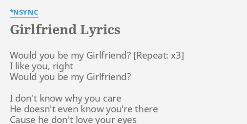 girlfriend lyrics by nsync would you be my
