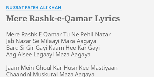 "MERE RASHK-E-QAMAR"" LYRICS by NUSRAT FATEH ALI KHAN: Mere Rashk E ..."