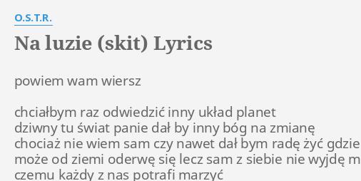Na Luzie Skit Lyrics By Ostr Powiem Wam Wiersz